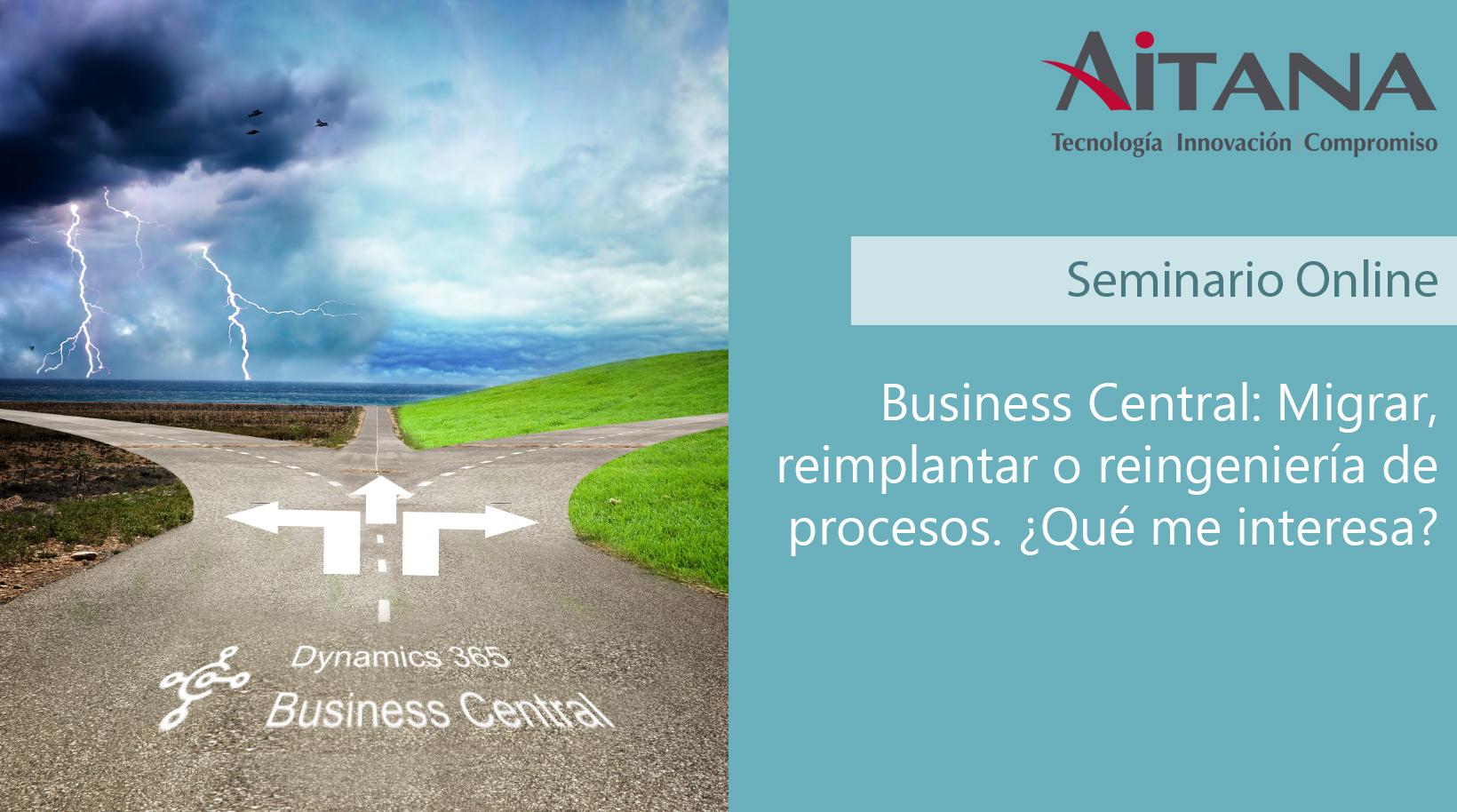 Business Central: Migrar, reimplantar o reingeniería de procesos. ¿Qué me interesa?
