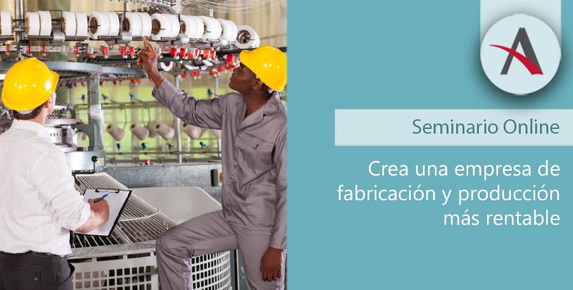 Cómo conseguir una empresa de fabricación y producción más rentable